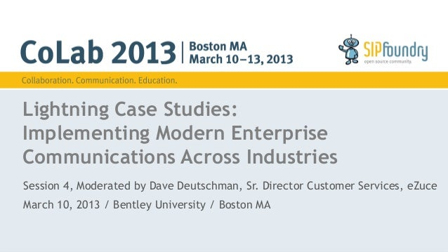 Lightning Case Studies:Implementing Modern EnterpriseCommunications Across IndustriesSession 4, Moderated by Dave Deutschm...