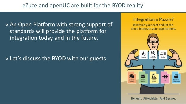 eZuce and openUC are built for the BYOD reality> An Open Platform with strong support of  standards will provide the platf...