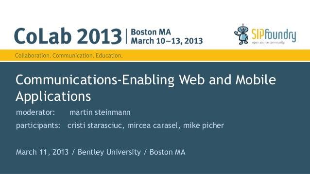 Communications-Enabling Web and MobileApplicationsmoderator:     martin steinmannparticipants: cristi starasciuc, mircea c...