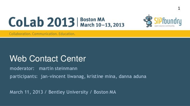 1Web Contact Centermoderator: martin steinmannparticipants: jan-vincent liwanag, kristine mina, danna adunaMarch 11, 2013 ...
