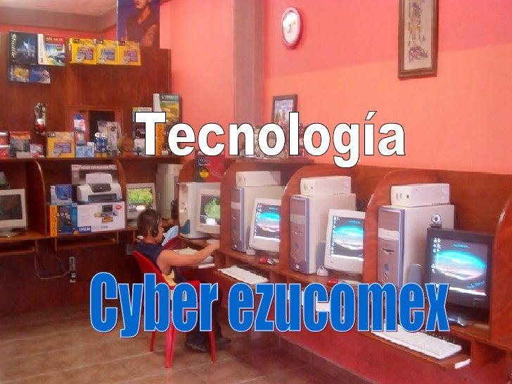 Tecnología Cyber ezucomex