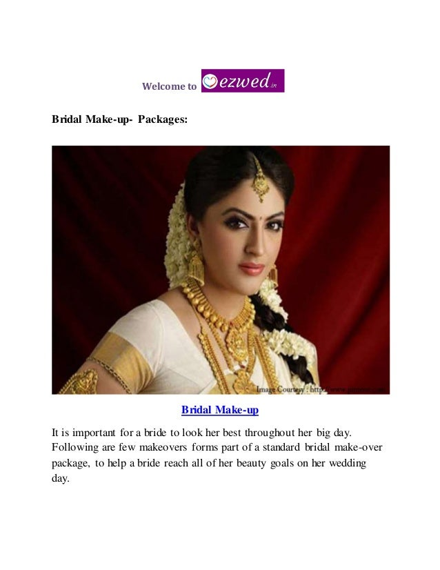 Welcome to Bridal Make-up- Packages: Bridal Make-up It is important for a bride to look her best throughout her big day. F...
