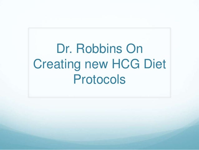 Dr. Robbins OnCreating new HCG Diet       Protocols