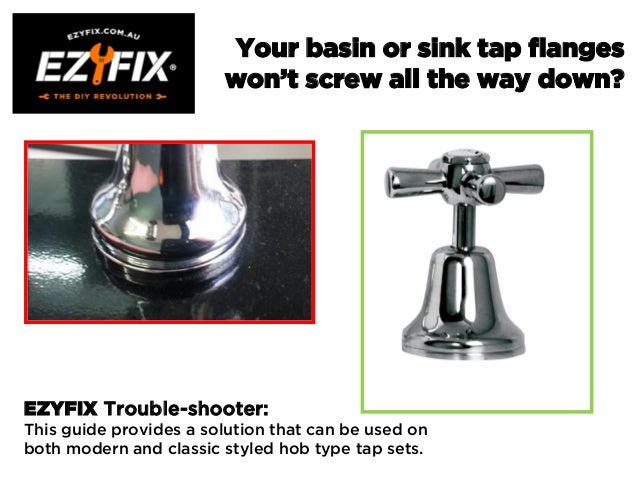 Your basin or sink tap flanges won't screw all the way down? EZYFIX Trouble-shooter: This guide provides a solution that c...