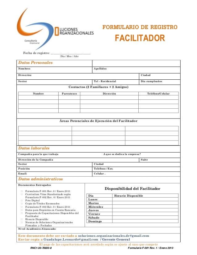 RNC1-30-78830-8 Formulario F-001 Rev. 1 / Enero 2013 Fecha de registro: _______________________________ Dia / Mes / Año Da...