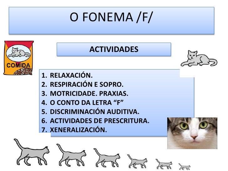 O FONEMA /F/<br />ACTIVIDADES<br />RELAXACIÓN.<br />RESPIRACIÓN E SOPRO.<br />MOTRICIDADE. PRAXIAS.<br />O CONTO DA LETRA ...