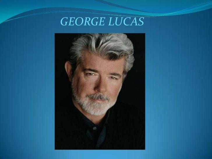 GEORGE LUCAS<br />f<br />