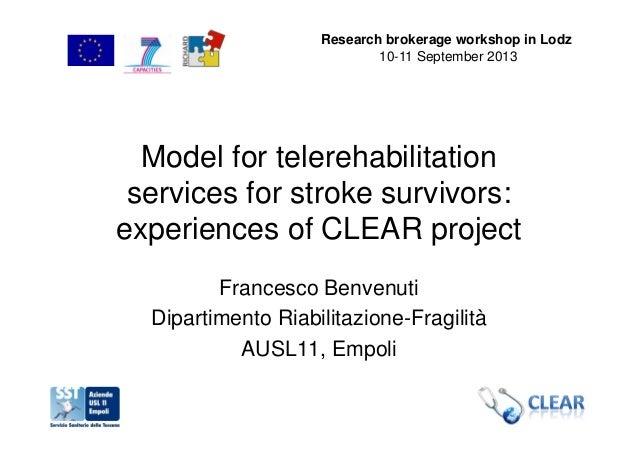 Model for telerehabilitation services for stroke survivors: experiences of CLEAR project Francesco Benvenuti Dipartimento ...