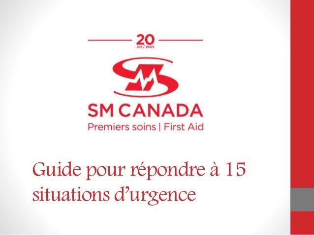 Guide pour répondre à 15 situations d'urgence