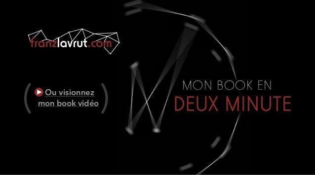 MON BOOK EN DEUX MINUTE Ou visionnez mon book vidéo