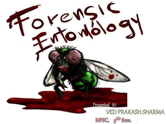 Forrensic Entomology By Ved Prakash Sharma 2016
