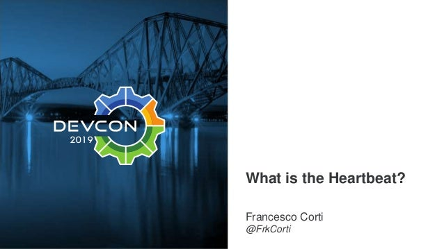 What is the Heartbeat? Francesco Corti @FrkCorti