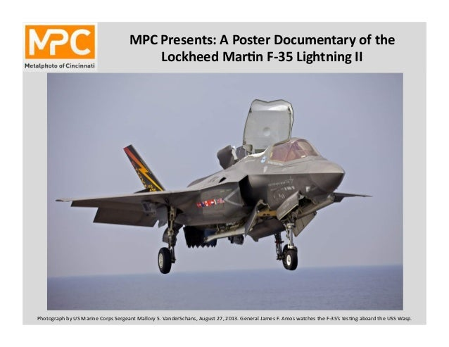 MPC	   Presents:	   A	   Poster	   Documentary	   of	   the	    Lockheed	   Mar8n	   F-­‐35	   Lightning	   II	    Photogr...