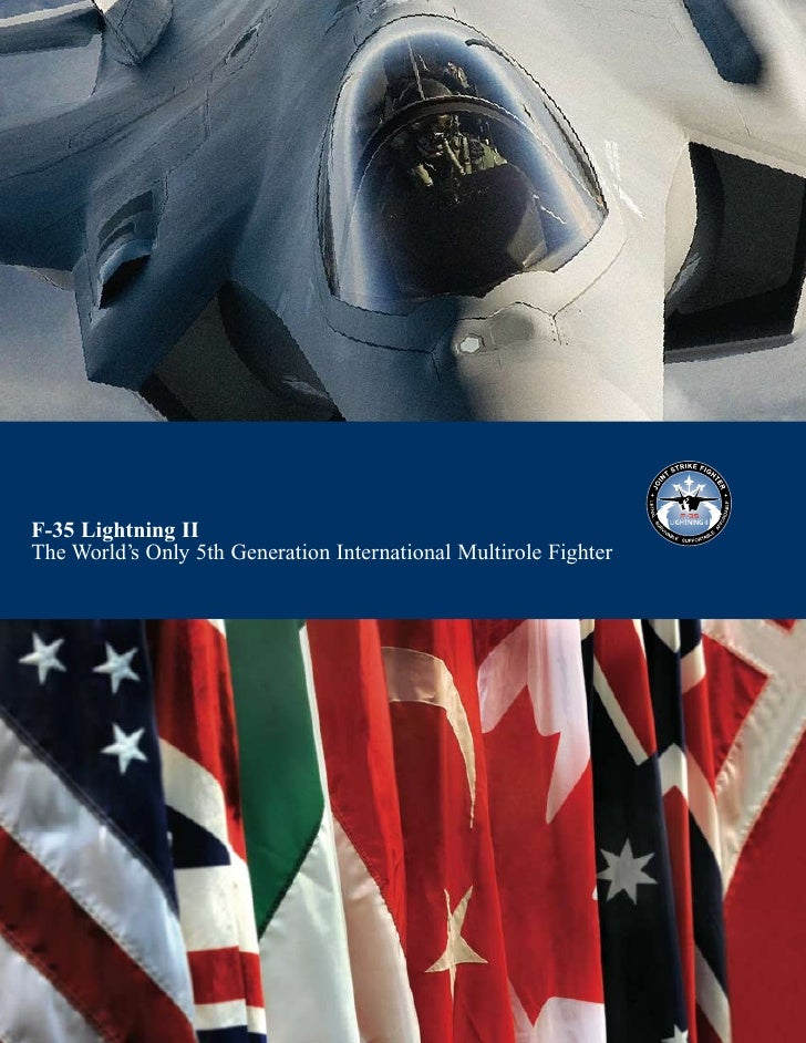 F-35 Lightning IIThe World's Only 5th Generation International Multirole Fighter