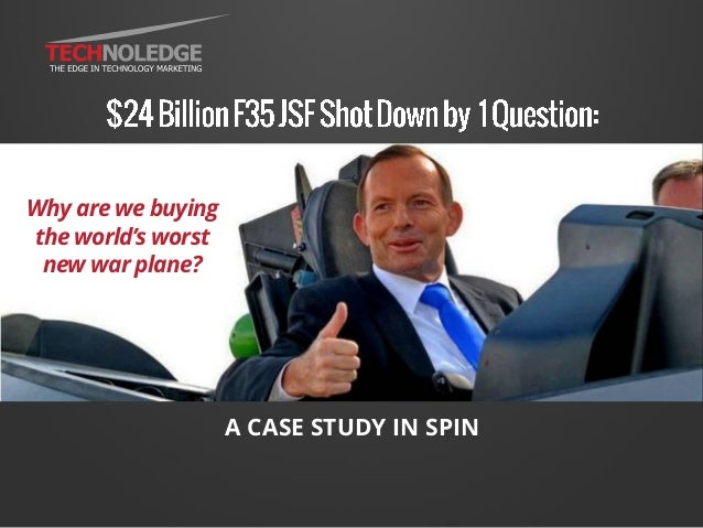 A CASE STUDY IN SPIN ACASESTUDYIN SPINWhy are we buying the world's worst new war plane?