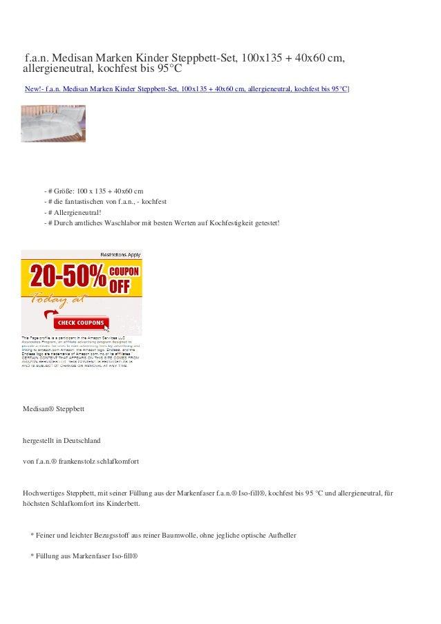 f.a.n. Medisan Marken Kinder Steppbett-Set, 100x135 + 40x60 cm,allergieneutral, kochfest bis 95°CNew!- f.a.n. Medisan Mark...