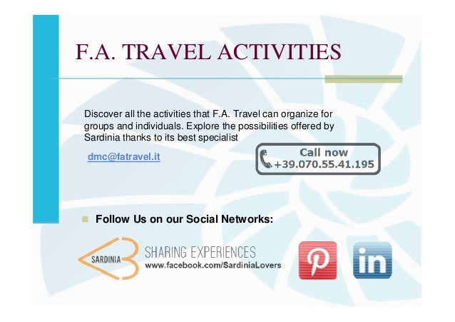 F.A. TRAVEL ACTIVITIESDiscover all the activities that F.A. Travel can organize forgroups and individuals. Explore the pos...