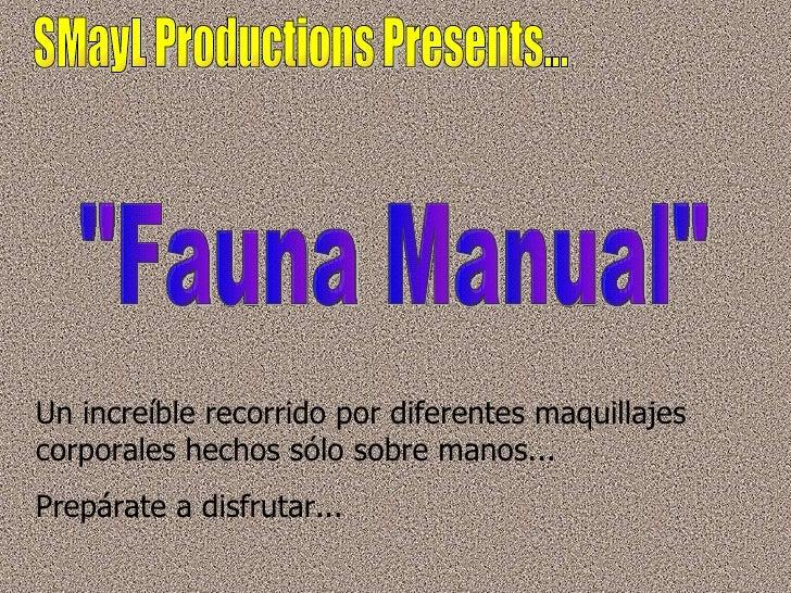 """SMayL Productions Presents... """"Fauna Manual"""" Un increíble recorrido por diferentes maquillajes corporales hechos..."""