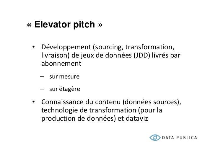 Conférence Open Data par où commencer ? F.Bancilhon Data Publica Slide 2