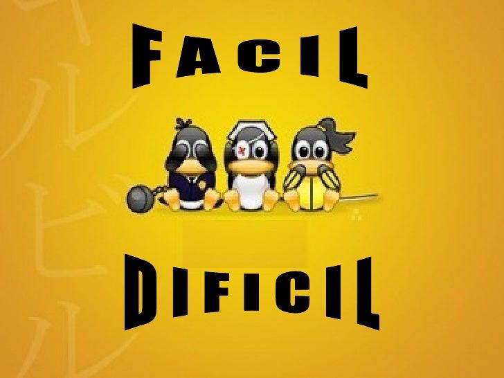 F A C I L D I F I C I L