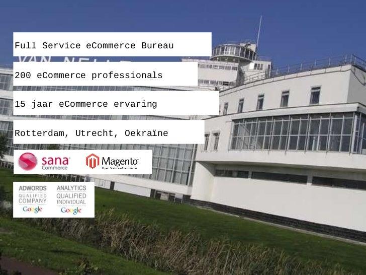 Full Service eCommerce Bureau 200 eCommerce professionals 15 jaar eCommerce ervaring Rotterdam, Utrecht, Oekraïne