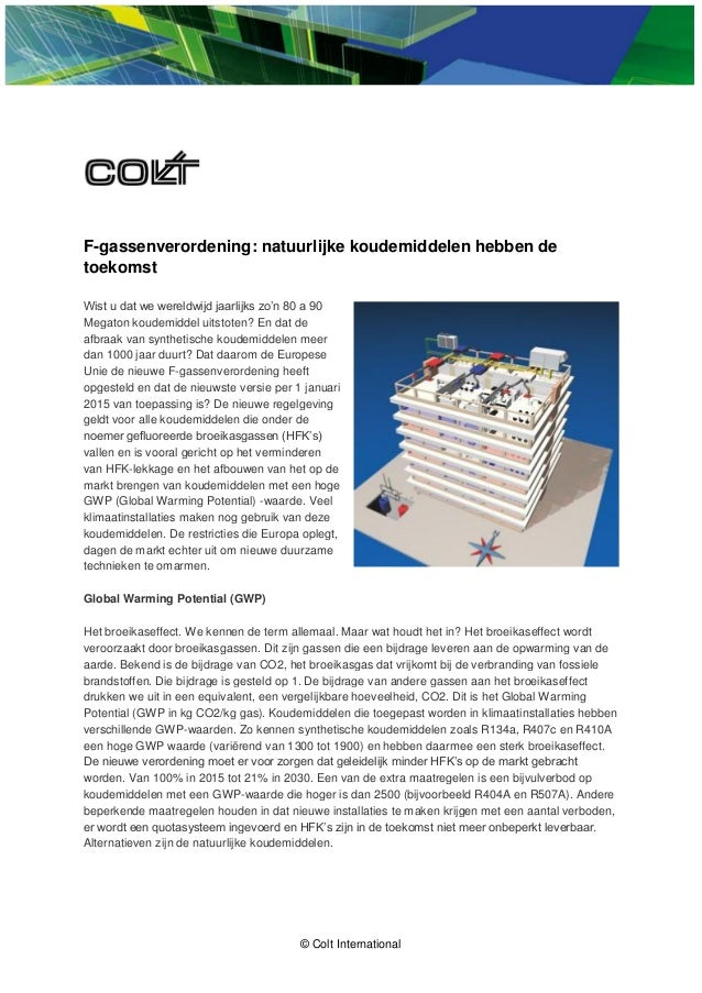 © Colt International F-gassenverordening: natuurlijke koudemiddelen hebben de toekomst Wist u dat we wereldwijd jaarlijks ...