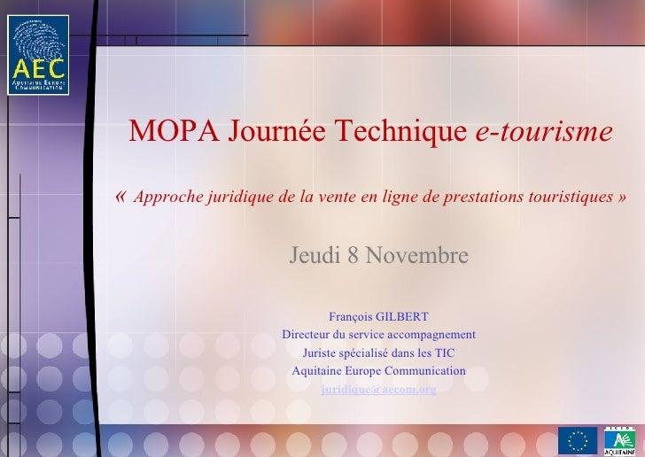 MOPA Journée Technique  e-tourisme « Approche juridique de la vente en ligne de prestations touristiques» Jeudi 8 Novemb...