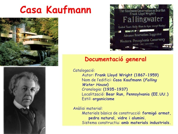 Casa Kaufmann                   Documentació general          Catalogació:               Autor: Frank Lloyd Wright (1867-1...