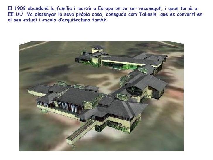 El 1909 abandonà la família i marxà a Europa on va ser reconegut, i quan tornà a EE.UU. Va dissenyar la seva pròpia casa, ...