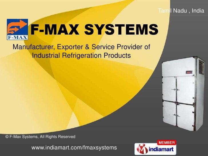 Tamil Nadu , India <br />Manufacturer, Exporter & Service Provider of <br />Industrial Refrigeration Products<br />© F-Max...