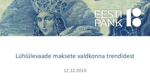 Lühiülevaade maksete valdkonna trendidest 12.12.2019