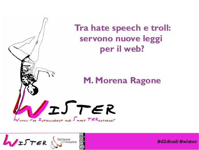 #d2dtodi #wister Foto di relax design, Flickr Tra hate speech e troll: servono nuove leggi per il web? M. Morena Ragone