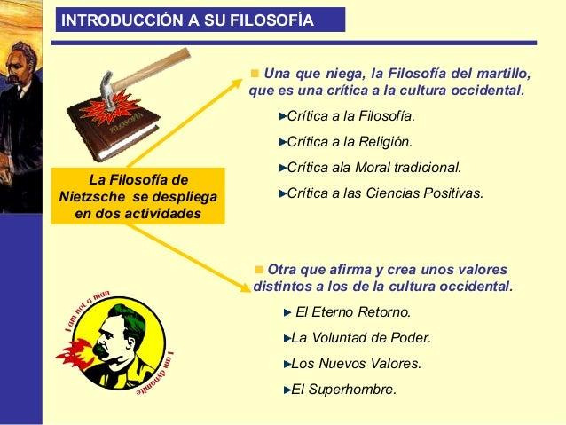 LA CRÍTICA A LA CULTURA OCCIDENTAL LA CRÍTICA A LA MORAL Dios es la gran objeción contra la vida, contra la existencia. Es...