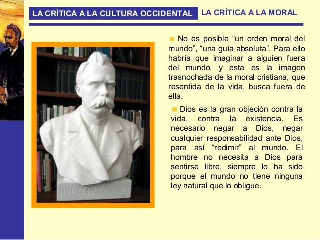 LA CRÍTICA A LA CULTURA OCCIDENTAL LA CRÍTICA A LA FILOSOFÍA Aspecto ontológico de la crítica a la Metafísica. La Ontologí...