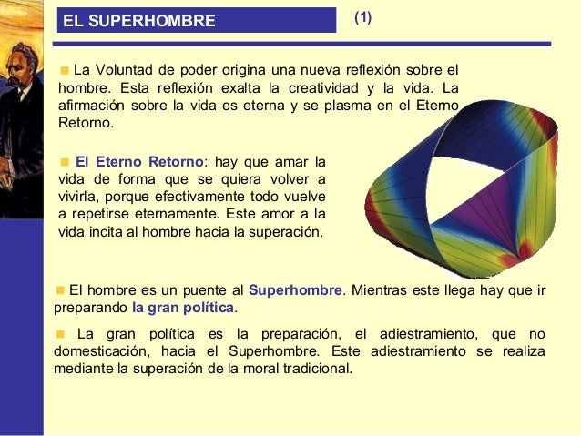EL SUPERHOMBRE En el 1º discurso de Zaratustra habla de las metamorfosis del espíritu, o paso del hombre esclavo al Superh...