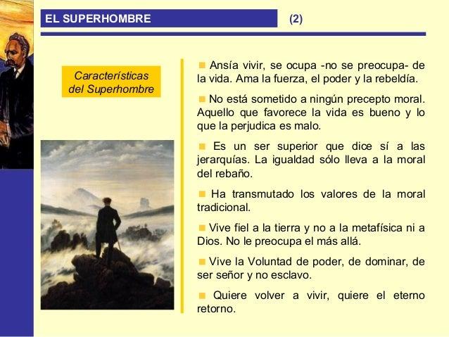 EL SUPERHOMBRE (4) El Superhombre quiere una moral basada en los instintos vitales, que el hombre domesticado por el crist...