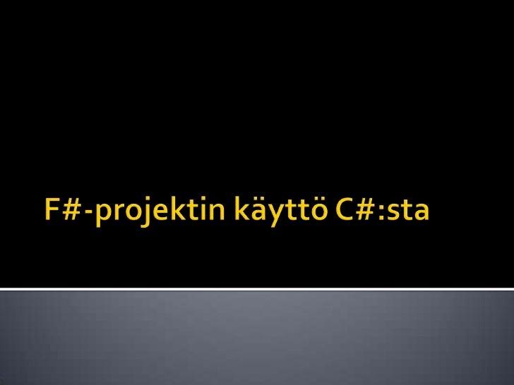 F#-projektinkäyttö C#:sta<br />