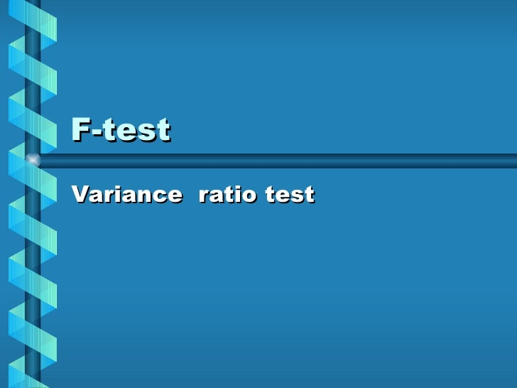 F-test Variance  ratio test