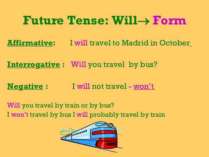 ... Saturday; 3. Future Tense: Will  Form ...