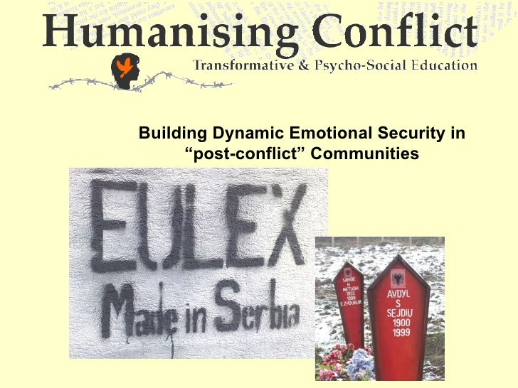 "Building Dynamic Emotional Security in      ""post-conflict"" Communities"