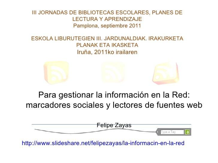 III JORNADAS DE BIBLIOTECAS ESCOLARES, PLANES DE                 LECTURA Y APRENDIZAJE                 Pamplona, septiembr...