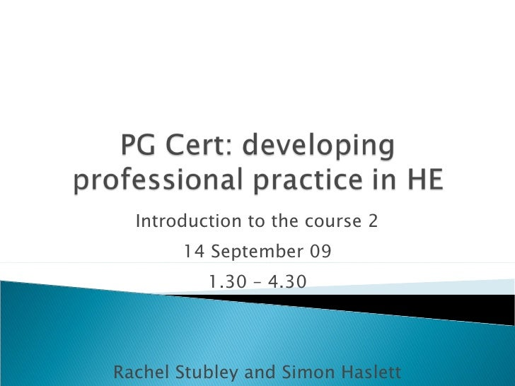 Introduction to the course 2 14 September 09 1.30 – 4.30 Rachel Stubley and Simon Haslett