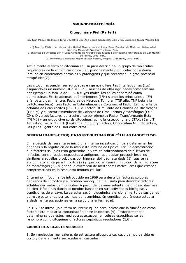 INMUNODERMATOLOGÍA Citoquinas y Piel (Parte I) Dr. Juan Manuel Rodríguez Tafur Dávila(1) Dra. Ana Cecilia Sanguineti Díaz(...