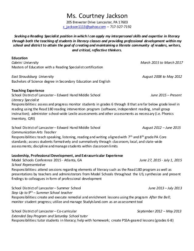 Exceptional Professional Reading Specialist Resume. Ms. Courtney Jackson 205 Brewster  Drive Lancaster, PA 17603 C_jackson1113@yahoo.com ... Intended Reading Specialist Resume