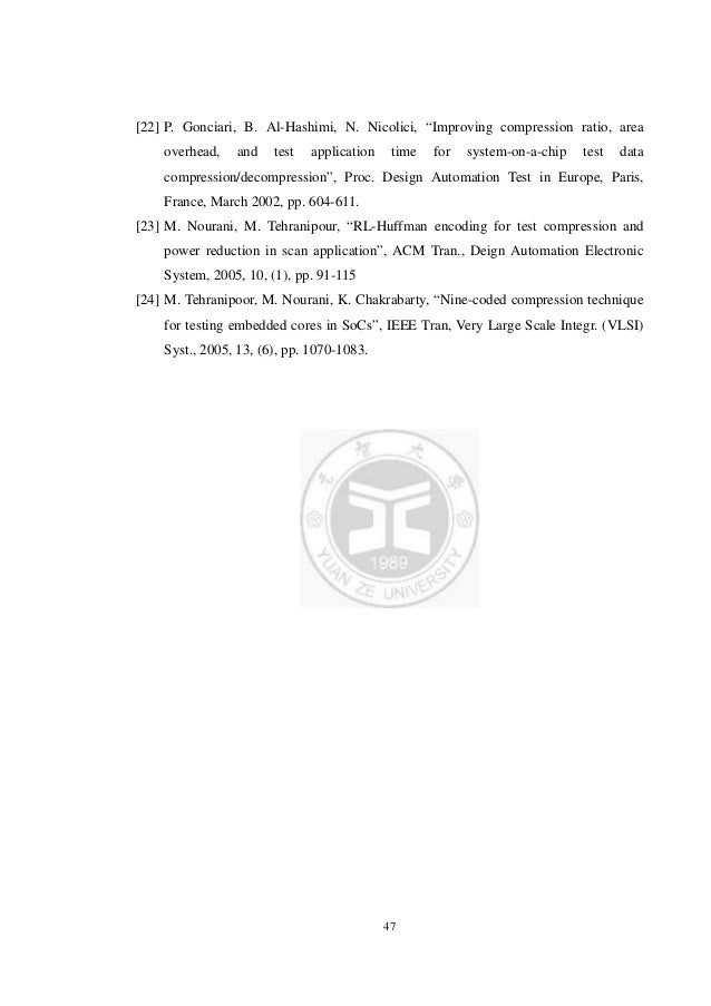 thesis test data compression I certify that i have read this dissertation and that in my opinion it is fully   without additional on-chip circuitry for test data compression, testing digital chips  may.