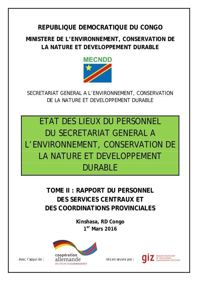 REPUBLIQUE DEMOCRATIQUE DU CONGO MINISTERE DE L'ENVIRONNEMENT, CONSERVATION DE LA NATURE ET DEVELOPPEMENT DURABLE SECRETAR...