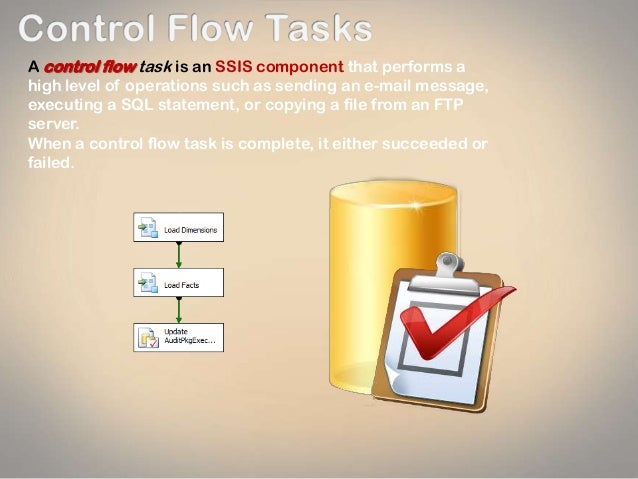 A control flow task is an SSIS component that performs a high level of operations such as sending an e-mail message, execu...