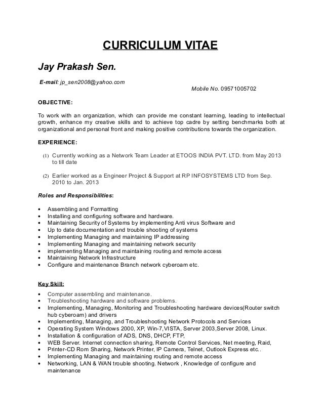 CURRICULUM VITAE Jay Prakash Sen. E-mail: jp_sen2008@yahoo.com Mobile No. 09571005702 OBJECTIVE: To work with an organizat...