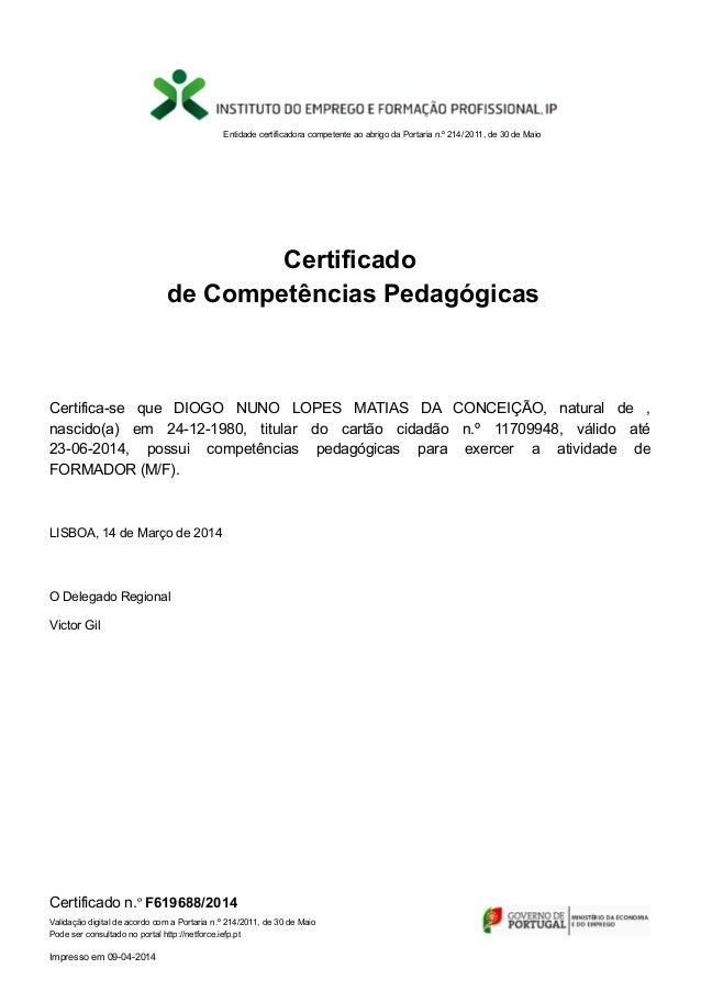Entidade certificadora competente ao abrigo da Portaria n.º 214/ 2011, de 30 de Maio Certificado de Competências Pedagógic...