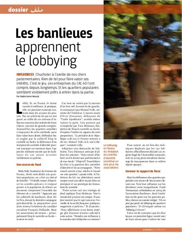 32 LE COURRIER DE L'ATLAS NUMÉRO 63 OCTOBRE 2012 dossier INFLUENCES Chuchoter à l'oreille de nos chers parlementaires. Rie...